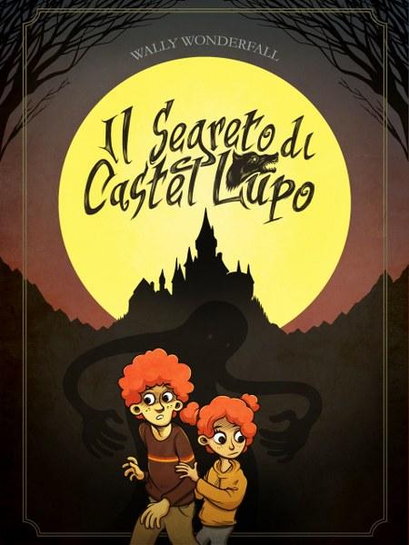 Il Segreto di Castel Lupo – Ma ti ricordi i Libri Game?